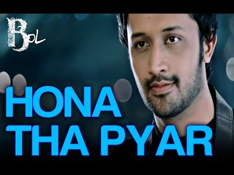 First Look - Hona Tha Pyaar - Movie Bol (Atif Aslam's Debut Film)
