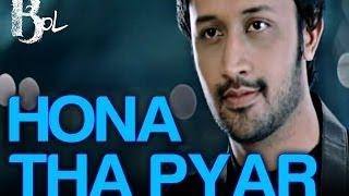 Hona Tha Pyar Bol Atif Aslam & Mahira Khan Atif