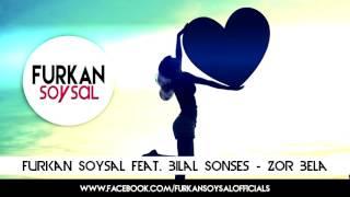 Furkan Soysal - Zor Bela ft. Bilal Sonses