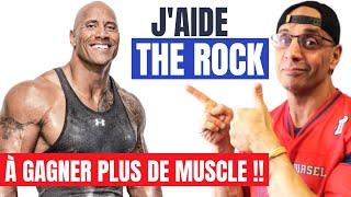 """Comment J'AIDERAI """" THE ROCK """" a GAGNER PLUS DE MUSLCE"""