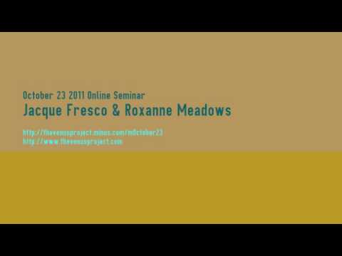 October 23 2011 Online Seminar - Jacque Fresco & Roxanne Meadows