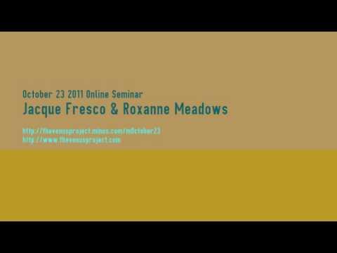 October 23 2011 Online Seminar - Jacque Fresco & Roxanne Meadows