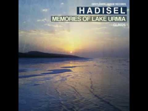 Hadisel - Memories Of Lake Urmia \\ Gentlemen Lounge Records