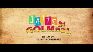 Jatts In Golmaal Official Theatrical Trailer EXCLUSIVE