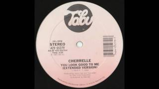 Cherelle You Look Good To Me (Extended Mix)