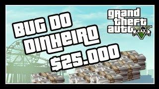 GTA V: EXTRAS #3 BUG DO DINHEIRO INFINITO 2.0 // $ 25