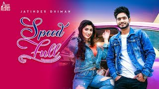 Speed Full Te Jatinder Dhiman Deepak Dhillon Video HD Download New Video HD
