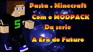 """Pasta .minecraft Com O MODPACK Da Série """" A Era Do Futuro"""