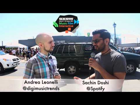SXSW 2014: Sachin Doshi, Head of Development and Analysis at Spotify