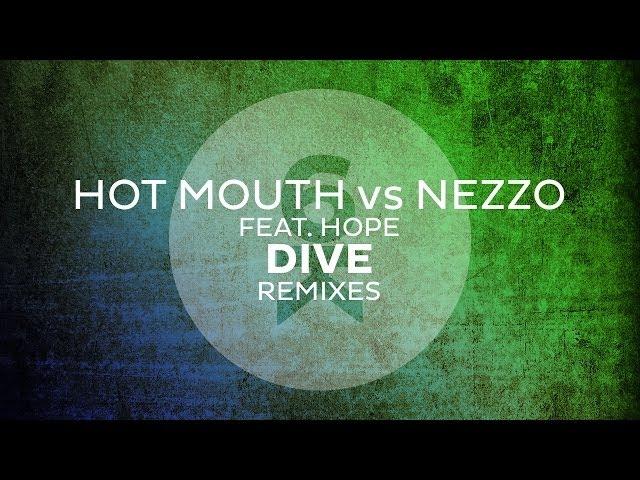 Hot Mouth vs Nezzo feat. Hope - Dive (Husman Remix)