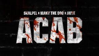 Skalpel x Akye x Many The Dog | ACAB