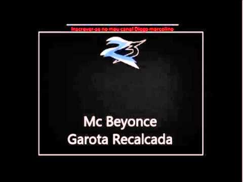 Mc Beyonce - Garota Recalcada [DM Musica]