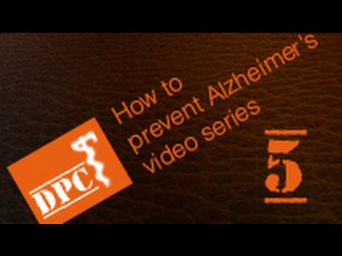 How to prevent Alzheimer's and Dementia (Part 5)