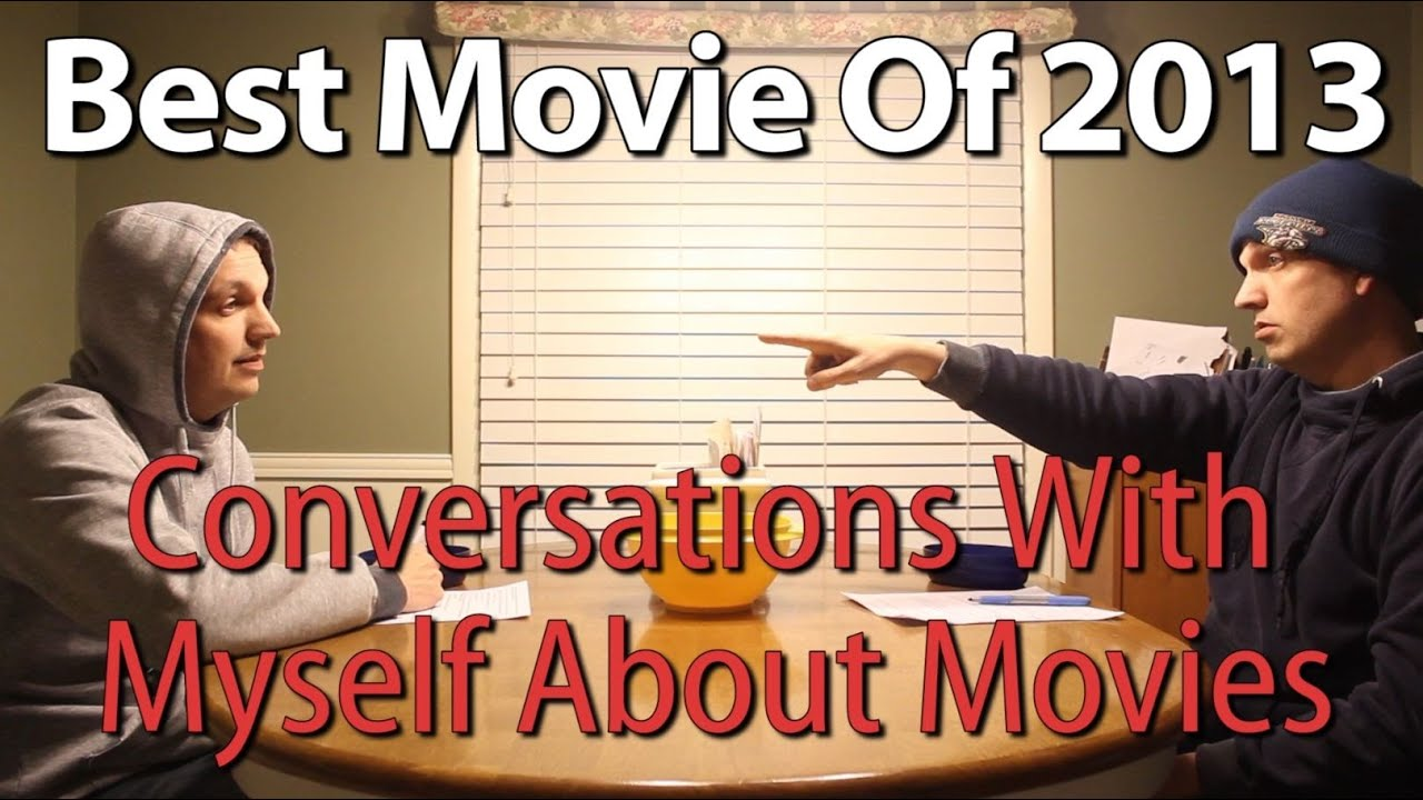 CinemaSins' Best Movie Of 2013 - Conversations With Myself About ...