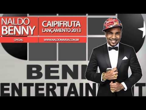 Naldo Benny - Caipifruta (Lançamento 2013)