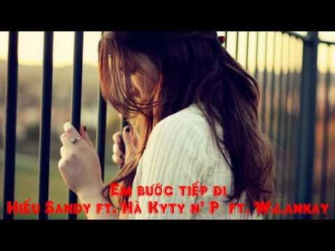 [SAD LOVE] Em Bước Tiếp Đi - Hiếu Sandy ft. Hà Kyty n' Pý ft. Wj.ankay