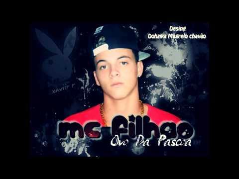 Mc Filhao - Ovo da Pascoa ( Lançamento 2013 )