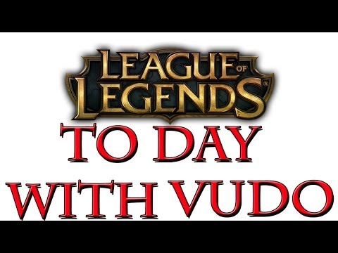 League Of Legends To Day With VudO 1
