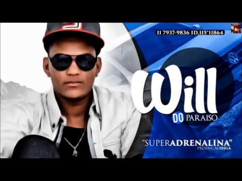 Mc Will do Paraiso - Super Adrenalina (DJ GÁ) Lançamento 2014
