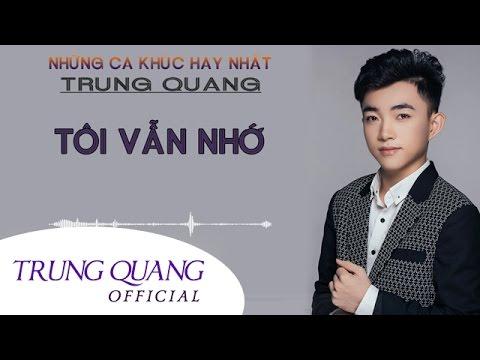 Tôi Vẫn Nhớ - Trung Quang ft Phương Mỹ Chi