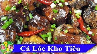 ✅ Không Ngờ Món CÁ LÓC KHO TIÊU Lại Ngon Ngây Ngất Vậy Mà Dễ Làm Tại Nhà | Hồn Việt Food