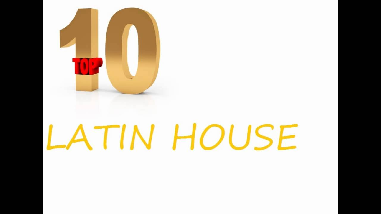 House now latin house music mix 2010 top 10 summer hits for House music today