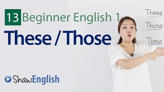 These and Those, Demonstratives, Beginner 1, Lesson 13