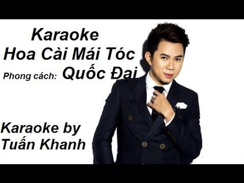 Karaoke Hoa Cài Mái Tóc Quốc Đại