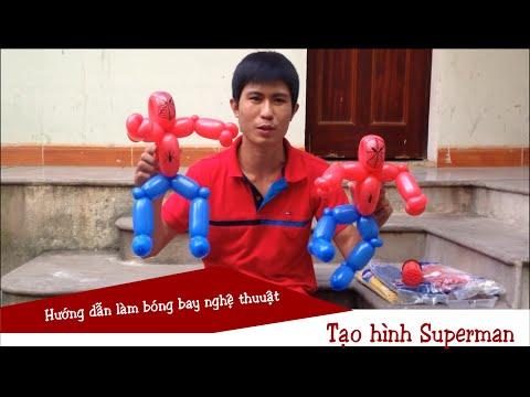 Bóng bay nghệ thuật - Tạo hình superman siêu nhân | Balloon Twisting