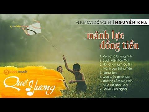 Album Tân Cổ Vol 14 Mãnh Lực Đồng Tiền   Nguyễn Kha