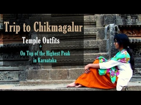 Chikmagalur Trip - Temple Outfits + On Top of The Highest Peak in Karnataka