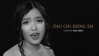 ĐÂU CHỈ RIÊNG EM - MỸ TÂM  | Cover by BẢO NGHI