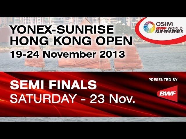 Semi Finals (Match 4) - 2013 Yonex-Sunrise Hong Kong Open