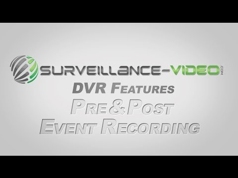 What is Pre & Post Event Recording from Surveillance-Video.Com