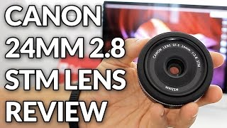 Canon 24mm Pancake 2.8 STM Lens Full Review With Photo