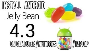 How To Install Android 4.3 Jelly Bean On Computer And