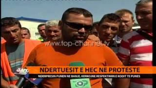 Ndrtuesit e HECit n protest  Top Channel Albania  News  L