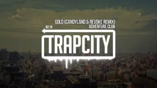 Adventure Club Gold (Candyland & REVOKE Remix)