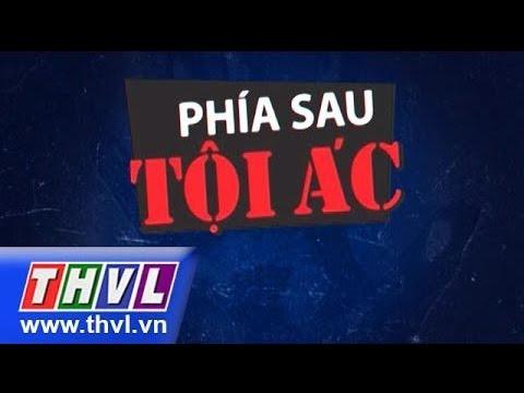 THVL | Phía sau tội ác - Phần 2 tập 19