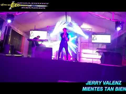 Jerry Valenz - Mientes Tan Bien ( En Vivo)