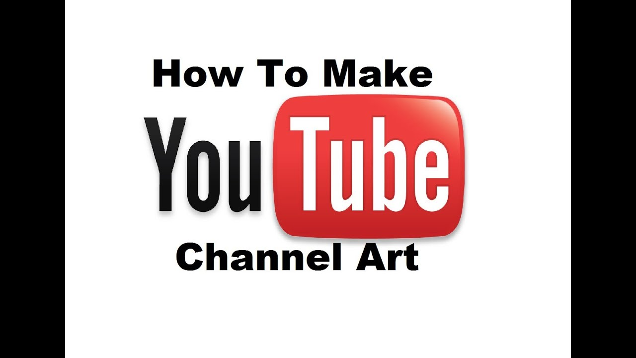 How to make your own channel art 2013 easy youtube
