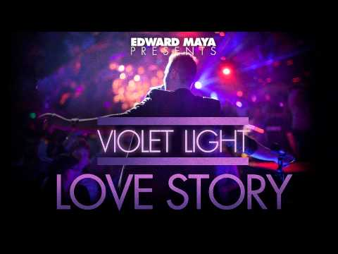 EDWARD MAYA presents Violet Light - LOVE STORY ( New song 2012 )