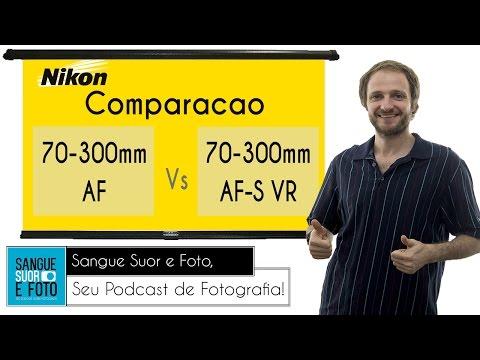 Review comparação Nikon 70-300mm Af  e 70-300mm Af-S VR F4-5.6g em portugues