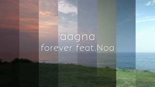 aagna「forever feat. Noa」