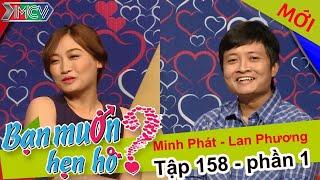 Anh chàng thạc sĩ hạnh phúc vì tìm được bạn gái xinh như hoa | Minh Phát - Lan Phương | BMHH 158