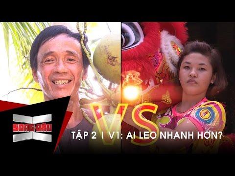 SONG ĐẤU || TẬP 2 | VÒNG 1: AI LEO NHANH HƠN? | 12/3/2016