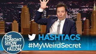Hashtags: #MyWeirdSecret