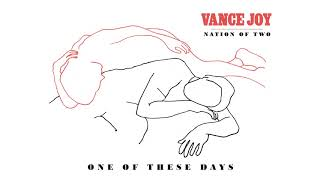Vance Joy - One Of These Days [Official Audio]