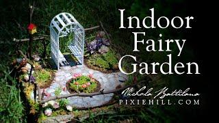 Indoor Fairy Garden Tutorial