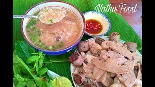 Cháo lòng ngon nhờ bí quyết gia truyền || Natha Food